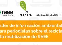 Taller de información ambiental para periodistas sobre el reciclaje y la reutilización de RAEE